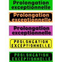 """Bandeaux fluo """"Prolongation exceptionnelle"""""""
